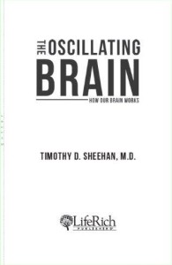 The Oscilating Brain by Timothy Sheehan M D title page
